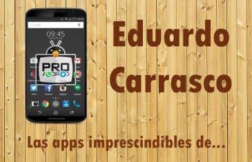 Las aplicaciones imprescindibles de Eduardo Carrasco