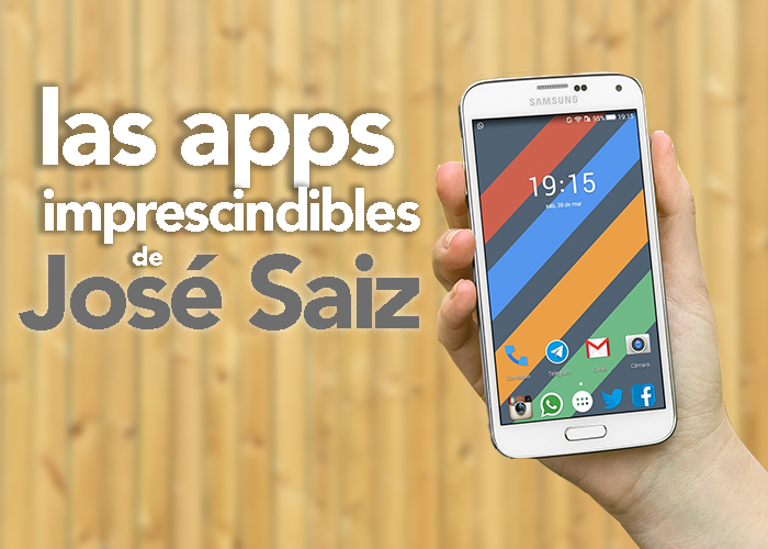 apps-imprescindibles-jose-saiz