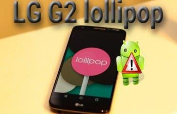 Android 5.0 Lollipop para LG G2 viene con problemas