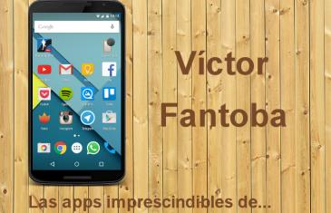 Las aplicaciones imprescindibles de Víctor Fantoba
