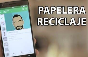 [VÍDEO] Papelera de reciclaje para Android – Borrado automático