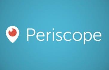 Periscope ya está disponible en Android. ¡Mira sus novedades!