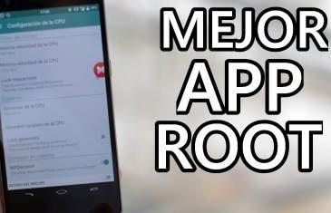 [VÍDEO] Mejor aplicación ROOT para Android
