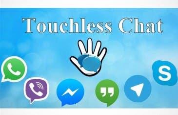Touchless Chat te permite controla las apps de mensajería instantánea por voz