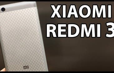 [VÍDEO] Xiaomi REDMI 3, review en español