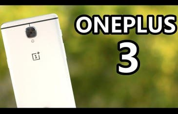 [VÍDEO] OnePlus 3 – La Review en español