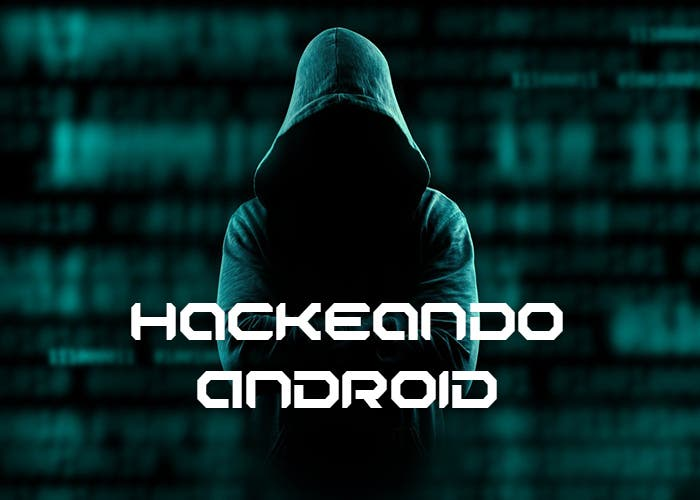 Hackeando Android