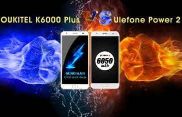 Oukitel K6000 Plus vs Ulefone Power 2: una batalla de grandes baterías