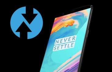 Ya es posible rootear el OnePlus 5T con TWRP no oficial, os enseñamos cómo