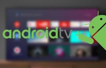 Los mejores trucos y consejos para aprovechar Android TV al máximo