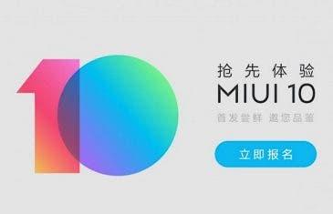 Se abre el plazo de registro de la beta de MIUI 10 para algunos smartphones de Xiaomi y te enseñamos cómo acceder