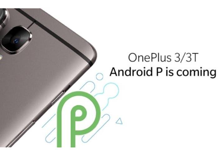 OnePlus 3 y OnePlus 3T recibirán la actualización de Android P