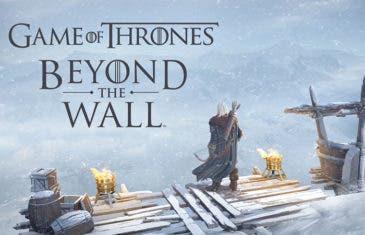 Game of Thrones: Beyond the Wall, el título de Juego de Tronos llega a Android