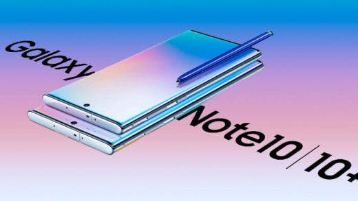 Dónde comprar los nuevos Samsung Galaxy Note 10