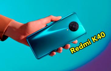 El Redmi K40 ya se ha filtrado:procesador, pantalla y cámara al descubierto
