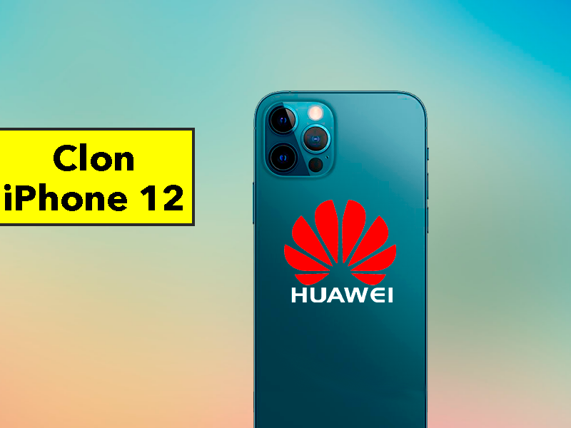 Primer clon del iPhone 12: Huawei copia descaradamente a Apple