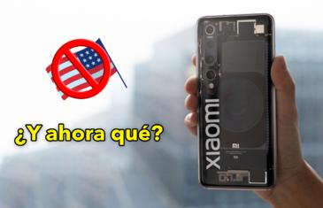 ¿Qué pasará ahora con tu móvil Xiaomi? ¿Dede preocuparte el veto de EEUU?
