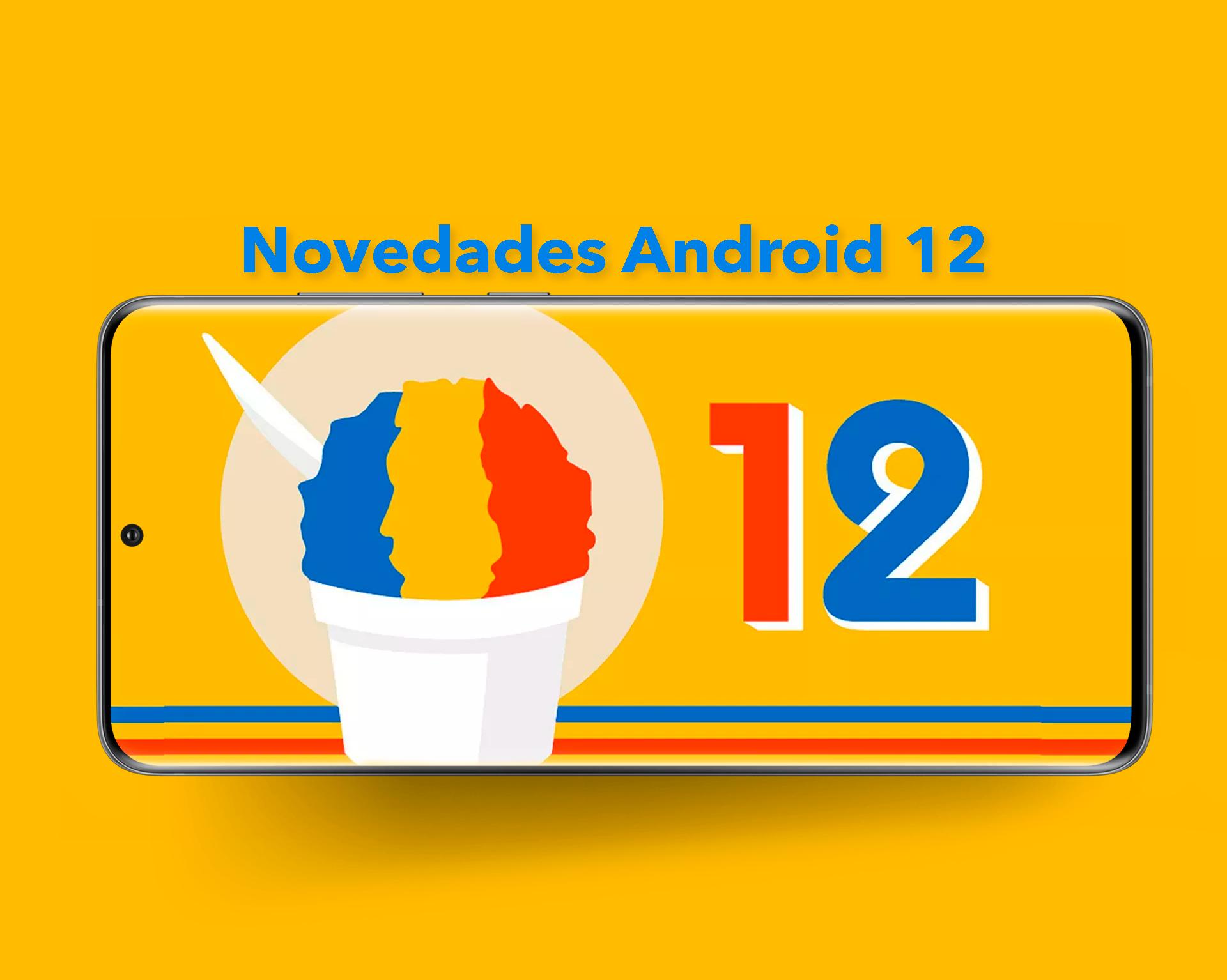3 novedades de Android 12 que llegarán a tu móvil y debes conocer