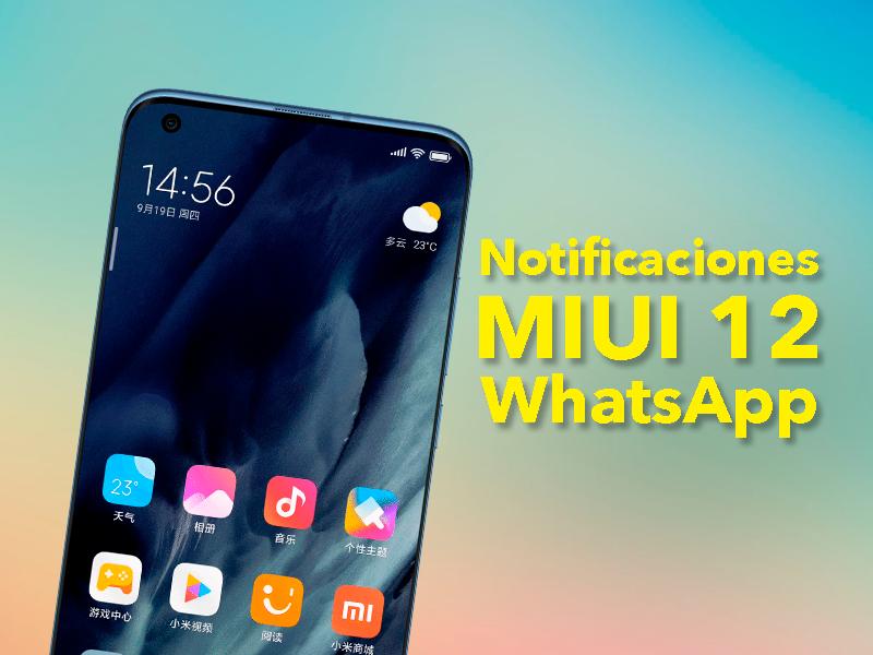 Problemas en las notificaciones de WhatsApp en móviles Xiaomi con MIUI 12