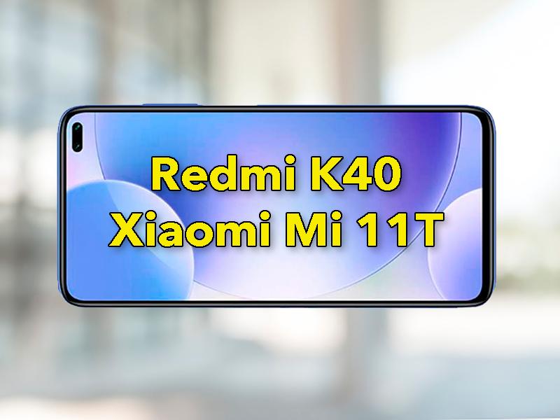 Xiaomi Mi 11T o Redmi K40: precios y fecha de presentación oficial