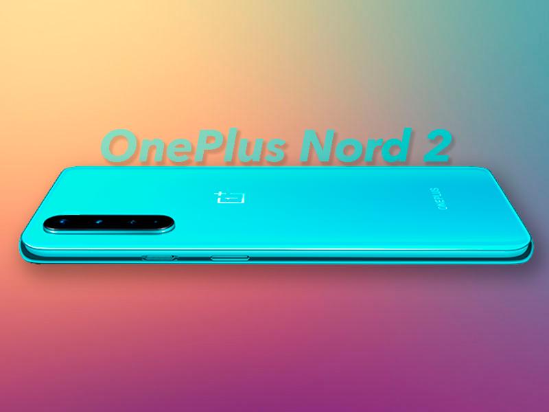 Así será el OnePlus Nord 2 con la mejor relación calidad/precio