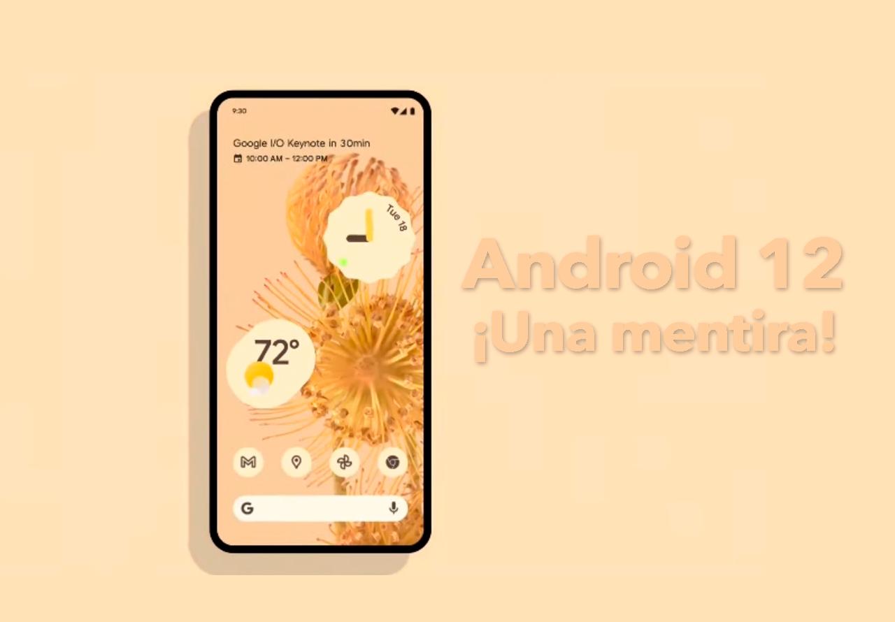 Android 12, una gran mentira cubierta de purpurina
